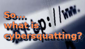 So, what is cybersquatting7